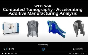 Computed tomography for additive manufacturing Yxlon & Volume Graphics